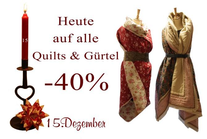 Starke 40% Rabatt erwarten Euch am 15.12.2012 auf alle Quilts und Gürtel.